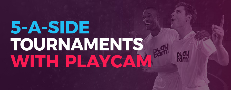 5-A-Side Tournament 2019 - PlayCam UK